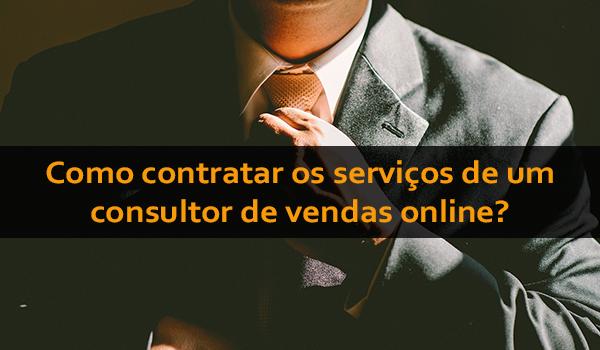 Como contratar os serviços de um consultor de vendas online?